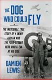 The Dog Who Could Fly, Damien Lewis, 1476739145