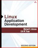 Linux Application Development, Johnson, Michael K. and Troan, Erik W., 0321219147