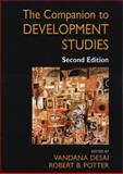The Companion to Development Studies, Vandana Desai, Robert B Potter, 0340889144