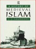 History of Medieval Islam, J. J. Sanders, 0415059143