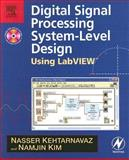 Digital Signal Processing System-Level Design Using LabVIEW, Kehtarnavaz, Nasser and Kim, Namjin, 075067914X