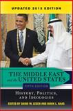 The Middle East and the United States : History, Politics, and Ideologies, Lesch, David W. and Haas, Mark L., 0813349141
