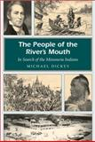 The People of the River's Mouth, Michael E. Dickey, 0826219144