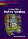 Pathways to Print : Introduction to Desktop Publishing, McAllister, Robin B., 0827379145