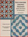 Patchwork among Friends, Judy Martin, 0929589149