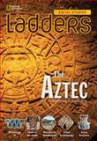 Ladders Social Studies 5: the Aztec (above-Level), Stephanie Harvey and Anne Goudvis, 1285349148