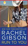 Run to You, Rachel Gibson, 0062069144