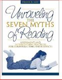 Unraveling the Seven Myths of Reading : Assessment and Intervention Practices for Counteracting Their Effects, May, Frank B., 0205309143