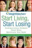 Weight Watchers Start Living, Start Losing, Weight Watchers International, Inc. Staff, 0470189142