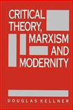 Critical Theory, Marxism, and Modernity 9780801839146
