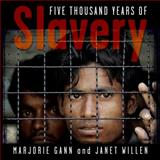 Five Thousand Years of Slavery, Margorie Gann and Janet Willen, 0887769144