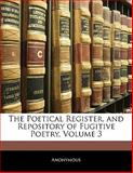 The Poetical Register, and Repository of Fugitive Poetry, Anonymous, 1142919145