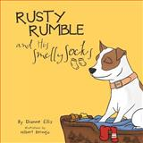 Rusty Rumble and His Smelly Socks, Dianne Ellis, 1469199149