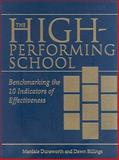 The High-Performing School : Benchmarking the 10 Indicators of Effectiveness, Dunsworth, Mardale and Billings, Dawn L., 1935249142