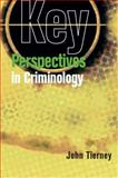 Key Perspectives in Criminology, Tierney, John, 033522914X