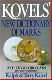 Kovels' New Dictionary of Marks, Ralph M. Kovel and Terry H. Kovel, 0517559145