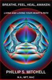 Breathe, Feel, Heal, Awaken, Phillip Mitchell, 1482719142