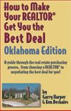 How to Make Your Realtor Get You th Best Deal : Oklahoma Edition, Ken Deshaies, 1891689142