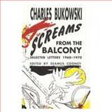 Screams from the Balcony, Charles Bukowski, 0876859147