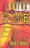 Fanning the Flame : Probing the Issues in Acts, Bridges, Carl, 089900914X