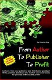 From Author to Publisher to Profit, Ring, Victoria, 0976159147