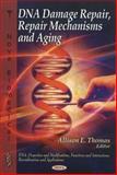 DNA Repair : Damage, Repair Mechanisms and Aging, Allison E. Thomas, 1616689145