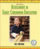 Assessment in Early Childhood Education, Wortham, Sue C., 013232914X