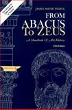 From Abacus to Zeus : A Handbook of Art History, Pierce, James, 013324914X
