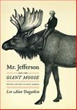 Mr. Jefferson and the Giant Moose, Lee Alan Dugatkin, 0226169146