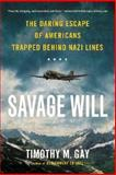 Savage Will, Timothy M. Gay, 0451419146