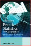 Practical Statistics for Geographers and Earth Scientists, Walford, Nigel, 0470849142