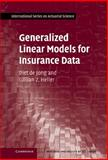Generalized Linear Models for Insurance Data, de Jong, Piet and Heller, Gillian Z., 0521879140