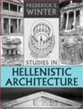 Studies in Hellenistic Architecture, Winter, Frederick E., 0802039146