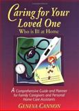 Caring for Your Loved One Who Is Ill at Home, Geneva Cannon, 0978509145