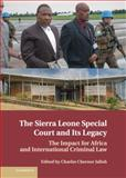 The Sierra Leone Special Court and Its Legacy : The Impact for Africa and International Criminal Law, , 1107029147