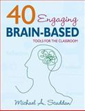 40 Engaging Brain-Based Tools for the Classroom, Scaddan, Michael A., 1412949149