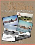 The Flying Spanner, Peter Ellis Brown, 1467879142