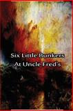 Six Little Bunkers at Uncle Fred's, Laura Hope, 1480029149