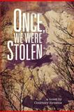 Once, We Were Stolen, Courtney Symons, 1481879146