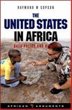 The United States in Africa : Bush Policy and Beyond, Copson, Raymond W., 1842779141