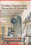Faraday's Experimental Researches in Electricity, Howard J. Fisher and Michael Faraday, 1888009144