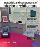 Materials and Components of Interior Architecture, Riggs, J. Rosemary, 0132769158