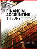 Financial Accounting Theory, Scott, William R., 0135119154
