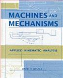 Machines and Mechanisms : Applied Kinematic Analysis, Myszka, David, 0135979153