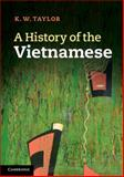 A History of the Vietnamese, K. W. Taylor, 0521699150