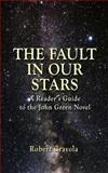The Fault in Our Stars: a Reader's Guide to the John Green Novel, Robert Crayola, 1499139152