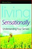Living Sensationally : Understanding Your Senses, Dunn, Winnie, 1843109158