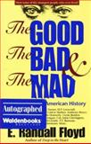 The Good, the Bad and the Mad, E. Randall Floyd, 1891799150