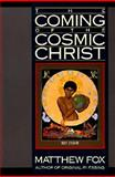 The Coming of the Cosmic Christ, Matthew Fox, 0060629150