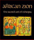African Zion : The Sacred Art of Ethiopia, Heldman, Marilyn, 0300059159